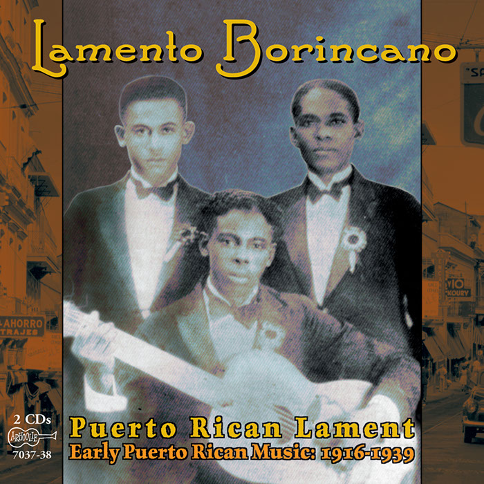 Album art, Lamento Borincano, 2001, Arhoolie Records, 2016 Smithsonian Folkways Recordings / 2001 Arhoolie Records