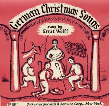 Album art, German Christmas Songs, Ernst Wolff, 1956, 2004 Smithsonian Folkways Recordings / 1956 Folkways Records