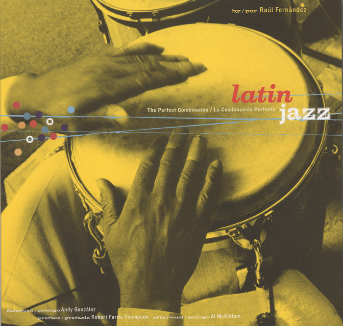 Book Cover, Latin Jazz: la Combinacion Perfecta, Raul Fernandez, 2002, Smithsonian Folkways Recordings
