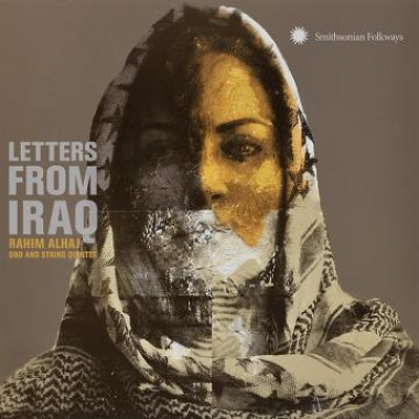 Album art, Letters from Iraq: Oud and String Quintet, Rahim Alhaj, 2017 Smithsonian Folkways Recordings
