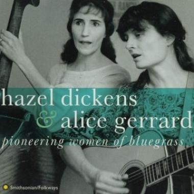 Album art, Pioneering Women of Bluegrass, Hazel Dickens and Alice Gerrard, 1996 Smithsonian Folkways Recordings