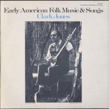 Album art, Clark Jones, Early American Folk Music and Songs