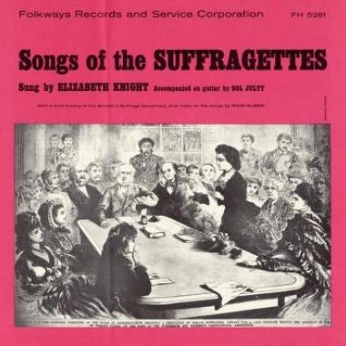 Album art, Songs of the Suffragettes, Elizabeth Knight, 2004 Smithsonian Folkways Recordings / 1958 Folkways Records