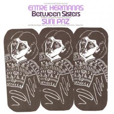 Album art, Entre Hermanas: Between Sisters, Suni Paz, 2004 Smithsonian Folkways Recordings / 1977 Folkways Records