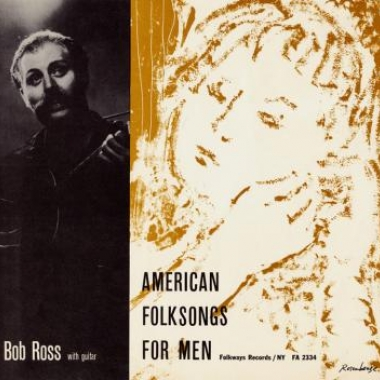 Album art, American Folksongs For Men - To You With Love, Bob Ross, 2004 Smithsonian Folkways Recordings / 1957 Folkways Records