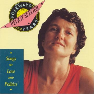Album art, Folkways Years, 1955-1992: Songs of Love and Politics, Peggy Seeger, 1992 Smithsonian Folkways Recordings