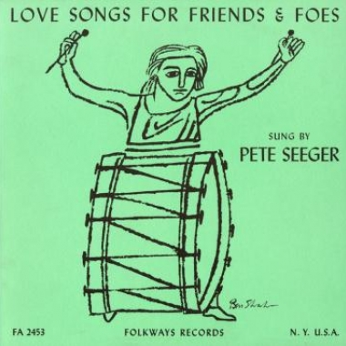 Album art, Love Songs for Friends and Foes, Pete Seeger, 2004 Smithsonian Folkways Recordings / 1956 Folkways Records