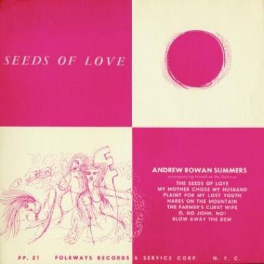 Album art, Seeds of Love, Andrew Rowan Summers, 2004 Smithsonian Folkways Recordings / 1951 Folkways Records