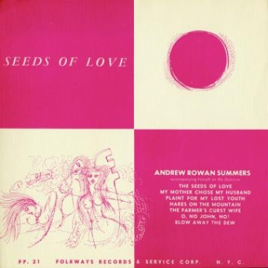 Album art, Seeds of Love, Andrew Rowan Summers, 2004 Smithsonian Folkways Recordings / 1951 Folkways Records
