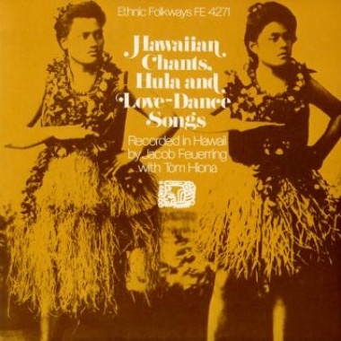 Album art, Hawaiian Chants, Hula and Love Dance Songs, Various artists, 2004 Smithsonian Folkways Recordings / 1972 Folkways Records