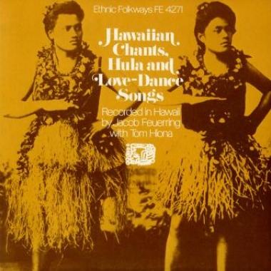 Album art, Hawaiian Chants, Hula and Love Dance Songs, Various artists, 2004 Smithsonian Folkways Recordings / 1972 Folkways Records