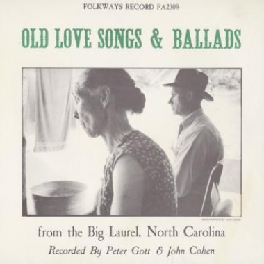 Album art, Old Love Songs & Ballads from the Big Laurel, North Carolina, Various artists, 2004 Smithsonian Folkways Recordings / 1964 Folkways Records