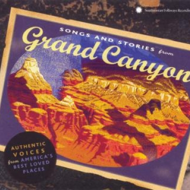 Album art, Songs and Stories from Grand Canyon, Various Artists, 2005 Smithsonian Folkways Recordings